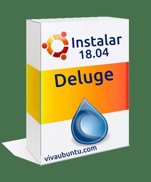 INSTALAR DELUGE EN UBUNTU 18.04
