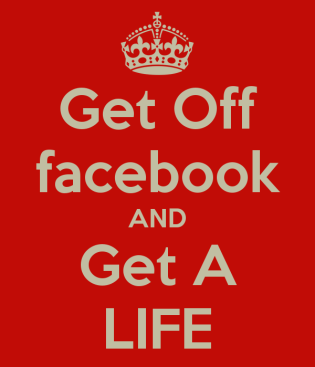 get-off-facebook-and-get-a-life-2