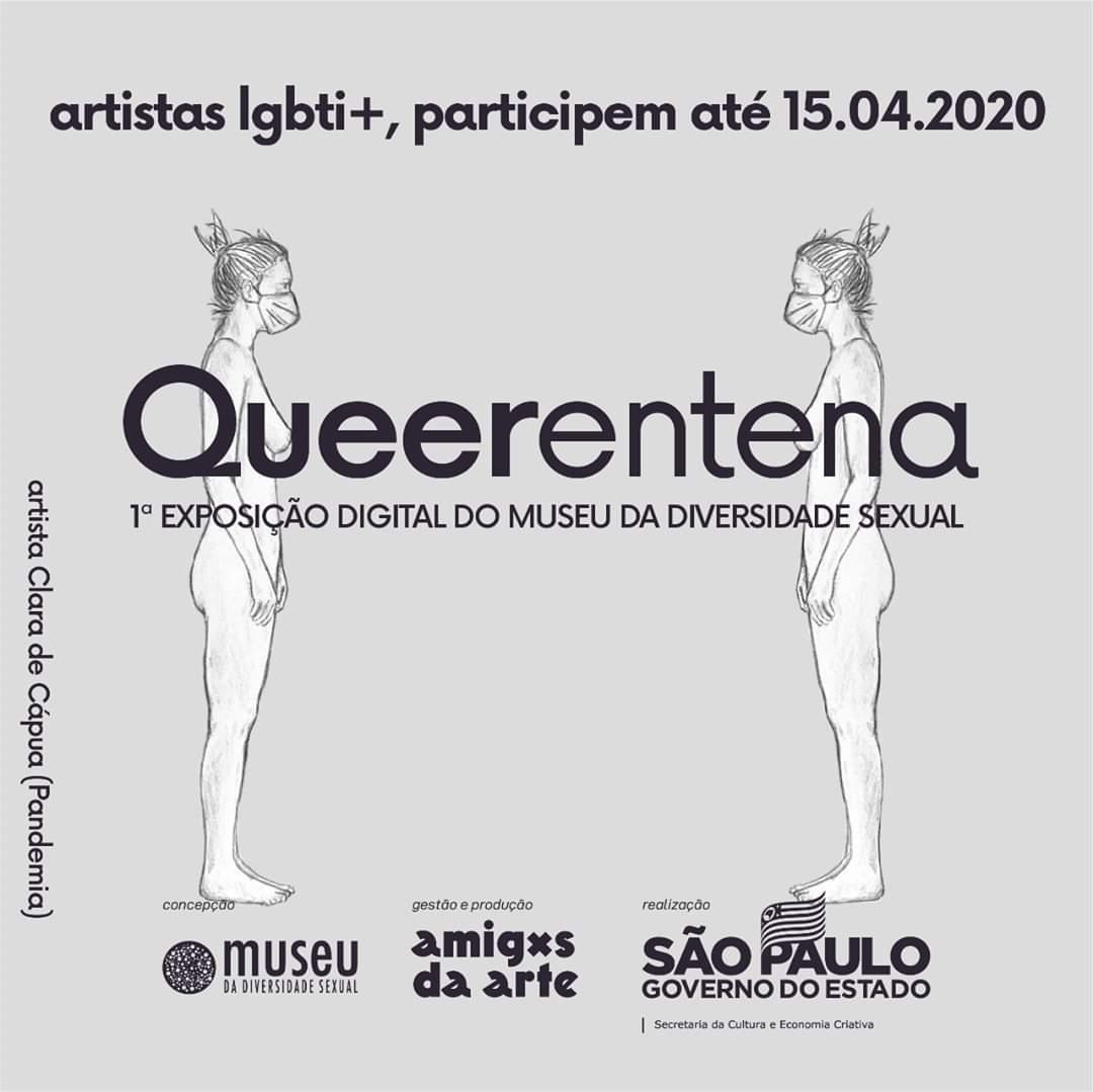 Está aberta a chamada para a 1ª Exposição Digital do Museu da Diversidade Sexual – #Queerentena. O Museu da Diversidade Sexual está montando sua primeira exposição digital, com o tema Queerentena.