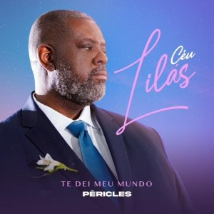 """Capa do EP """"Céu Lilás - Te Dei Meu Mundo"""" de Péricles"""