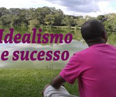 A armadilha do idealismo e sucesso