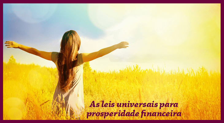 As leis universais para prosperidade financeira