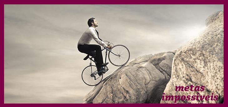 5 metas impossíveis que você deve esquecer AGORA!