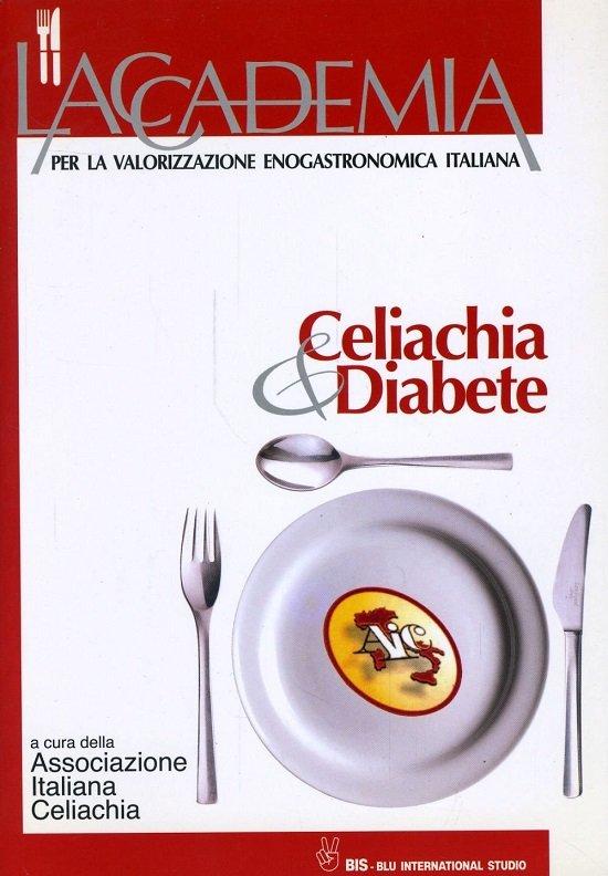 Celiachia e diabete. Il primo libro del genere al mondo