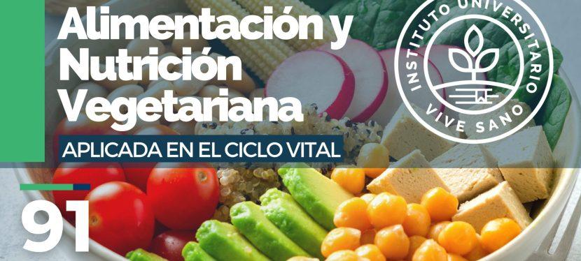 Certificación Internacional en Alimentación y Nutrición Vegetariana aplicada en el Ciclo Vital. III Edición.