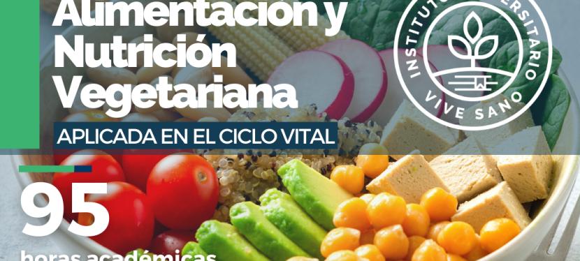 Certificación Internacional en Alimentación y Nutrición Vegetariana aplicada en el Ciclo Vital.