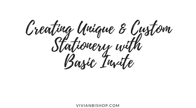 Creating Unique and Custom Stationery with Basic Invite