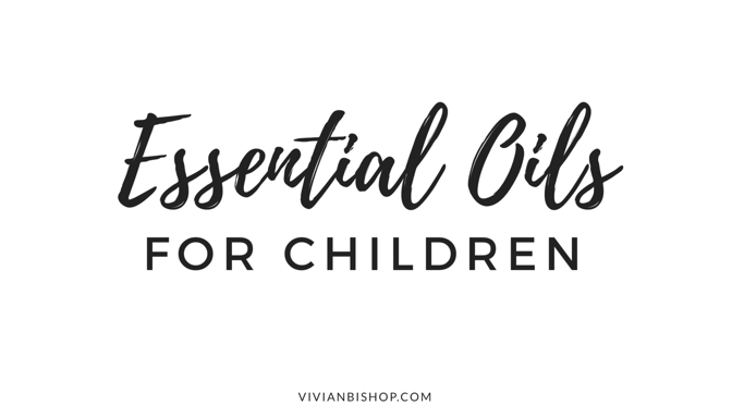 Top Five Essential Oils for Toddlers