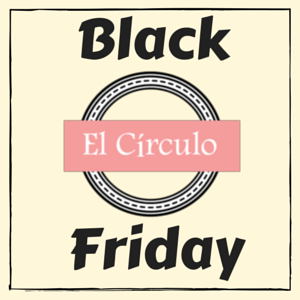 Black Friday en El Círculo, Club de Emprendimiento Femenino
