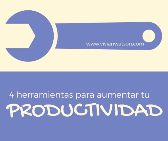 4 herramientas para aumentar tu productividad
