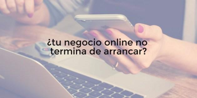 4 razones por las que tu negocio online no termina de arrancar