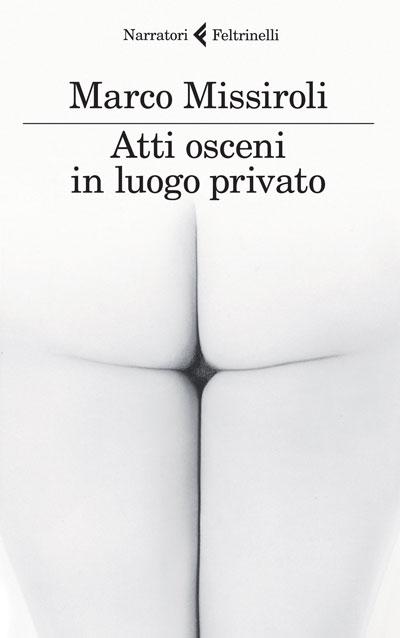 Atti osceni in luogo privato di Marco Missiroli