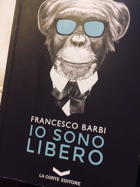 IO SONO LIBERO, il romanzo noir di ambientazione toscana scritto da Francesco Barbi
