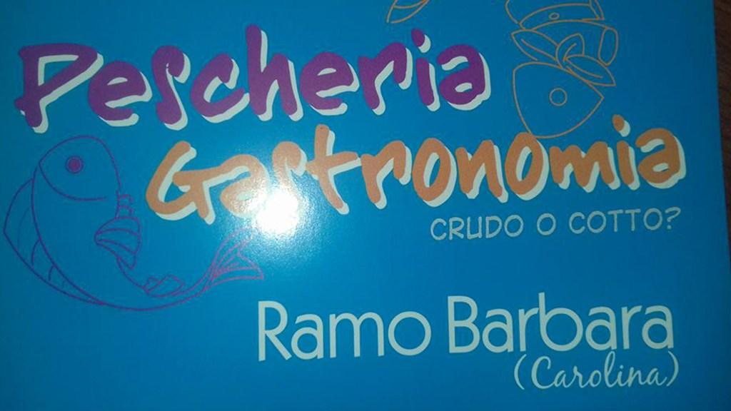 Pescheria gastronomia Ramo Barbara