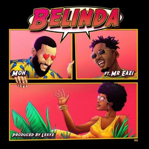 Moh – Belinda ft. Mr Eazi (Official Video)