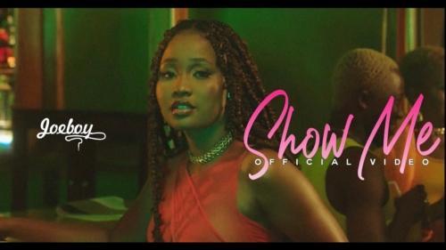 Joeboy – Show Me (Official Video)