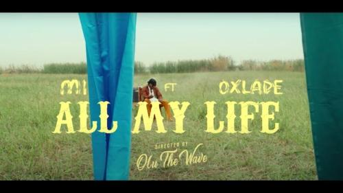 M.I Abaga – All My Life feat. Oxlade (Official Video)