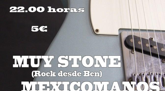 Muy Stone + Mexicómanos + Dave Lizcano