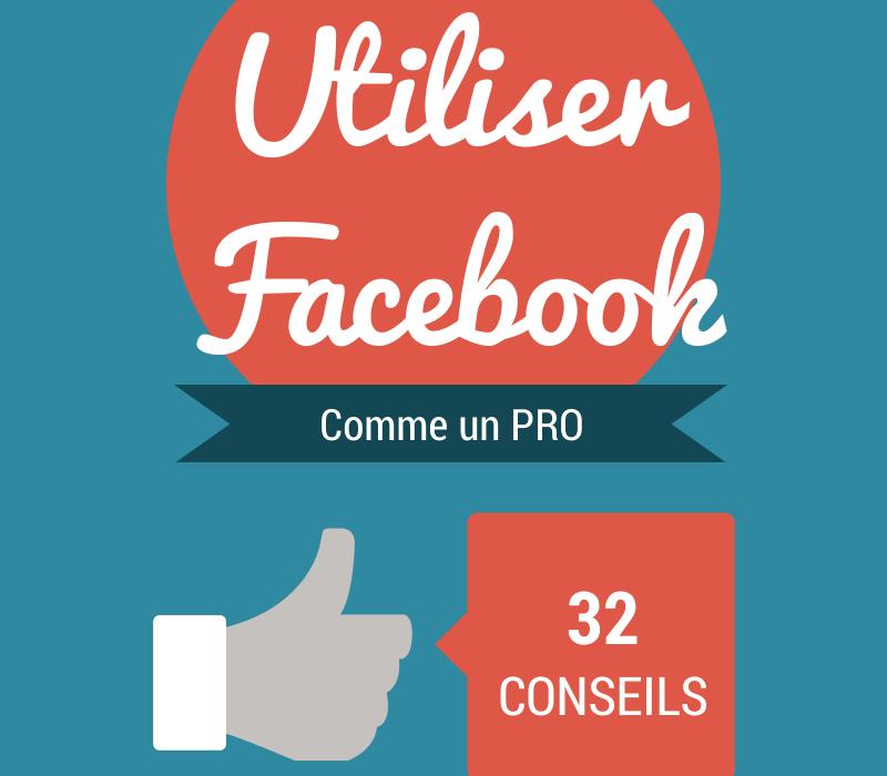 32 Conseils pour utiliser Facebook comme un pro [podcast n°59]