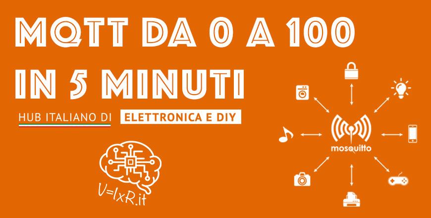 MQTT da 0 a 100 in 5 minuti