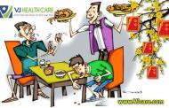 Chăm sóc sức khỏe ngày Tết: Xử lý ngộ độc thực phẩm, rối loạn tiêu hóa