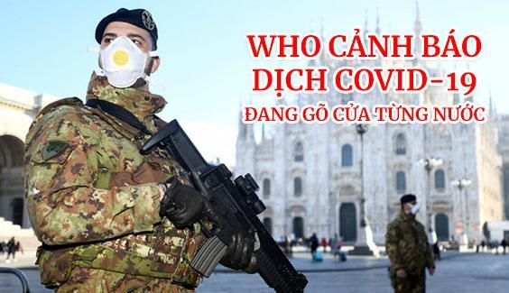 who canh bao dich covid 19 dang go cua tung nuoc  WHO cảnh báo dịch COVID-19 đang gõ cửa từng nước who canh bao dich covid 19 dang go cua tung nuoc