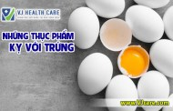 Những thực phẩm kỵ với trứng bạn nên biết