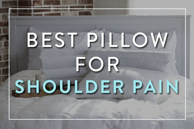 best pillow for shoulder pain 9