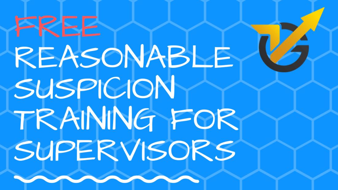 Free Reasonable Suspicion Training for Supervisors