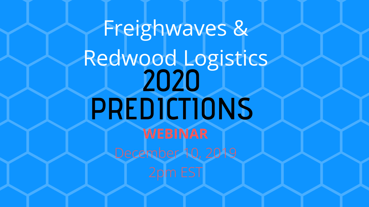 Freightwaves and Redwood Logistics 2020 Predictions