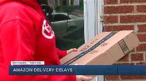 Amazon delivery delays [Video]