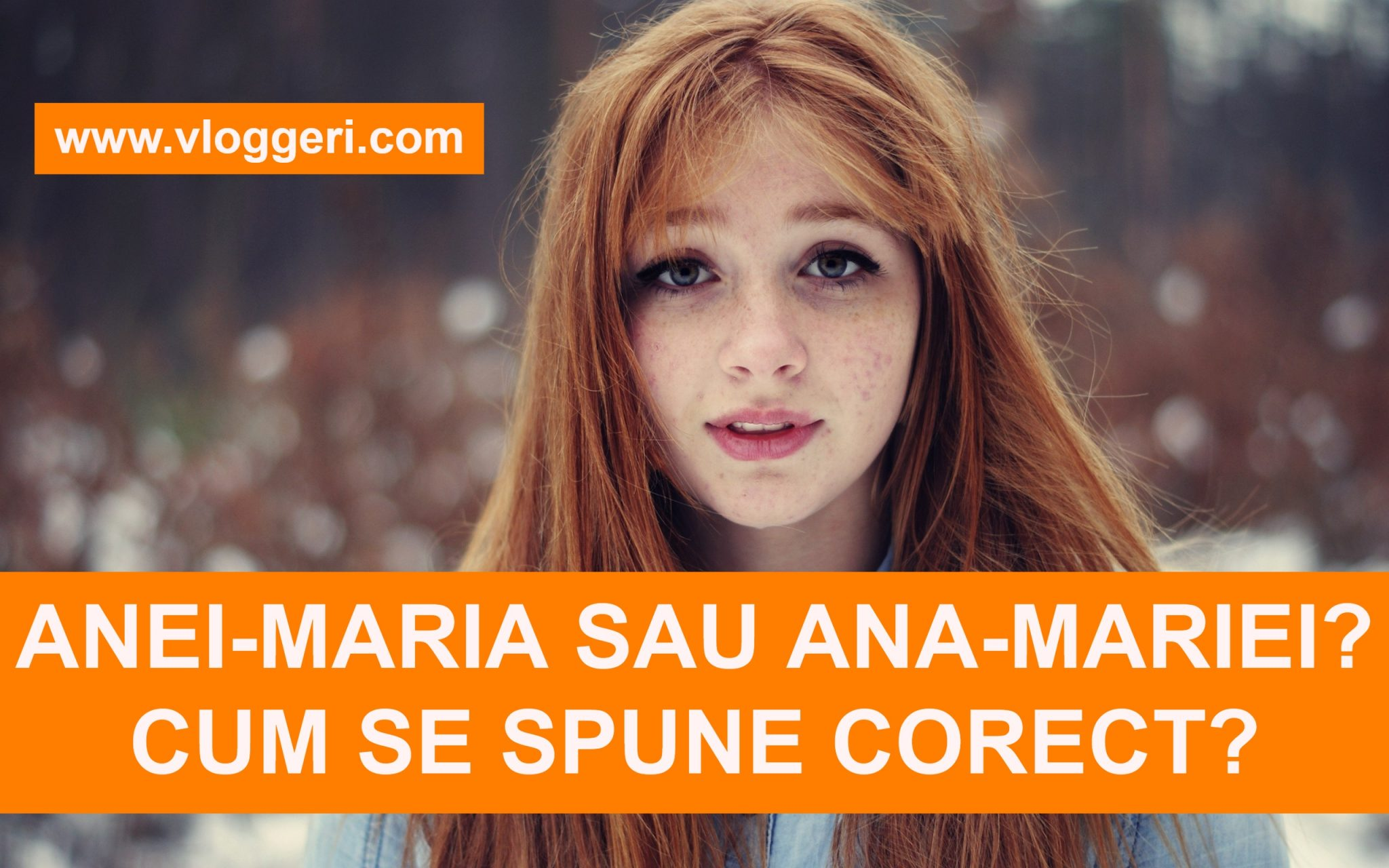Ana-Mariei sau Anei-Maria? Cum se spune corect?