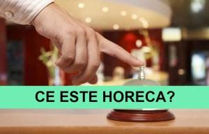 Ce este HORECA