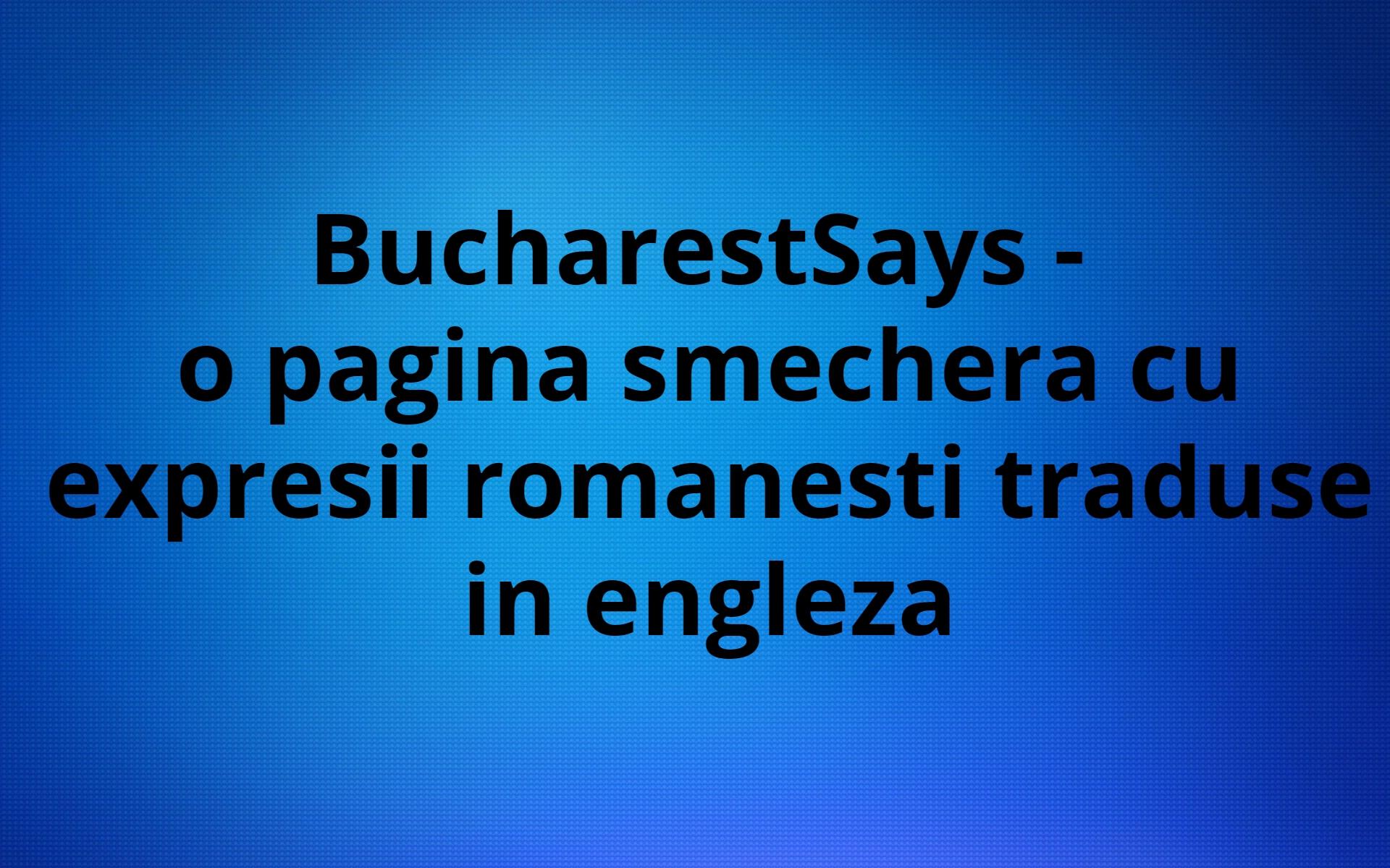 Bucharestsays e o pagina de Instagram smechera