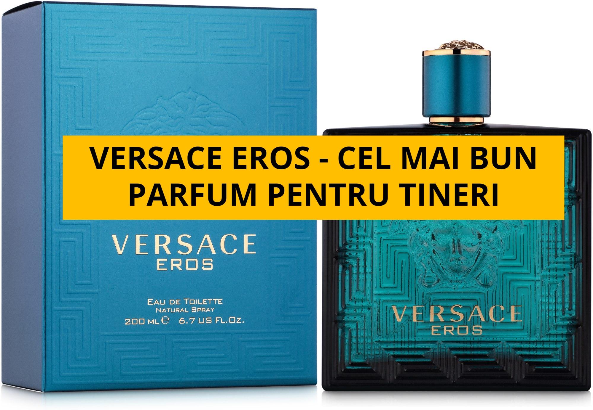 Versace Eros e cel mai bun parfum pentru tineri