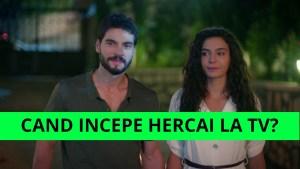 Cand incepe Hercai