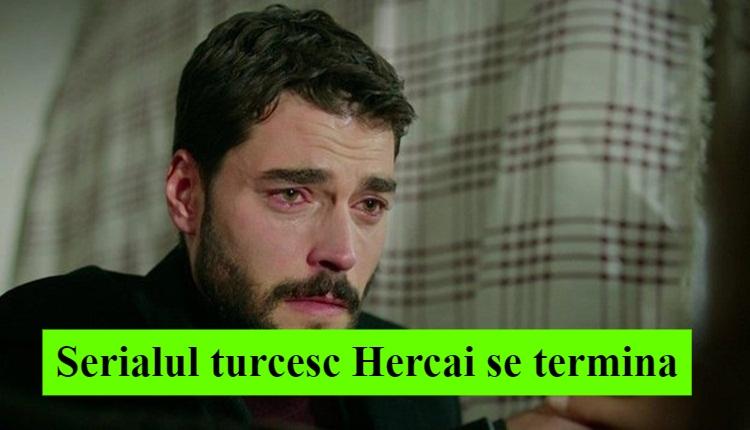Serialul turcesc Hercai se termina