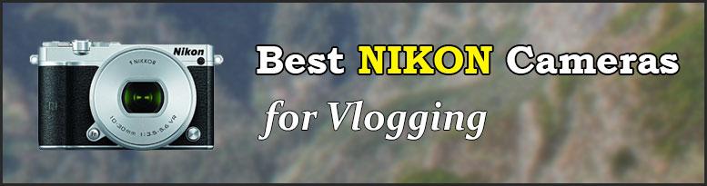 Best nikon vlogging cameras