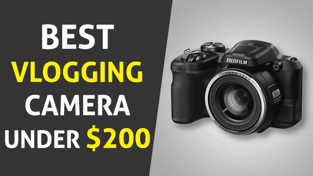 The Best Vlogging Camera under 200 – In Depth Buyer Reviews