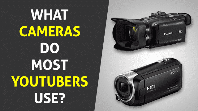 What Camera do Most YouTubers Use