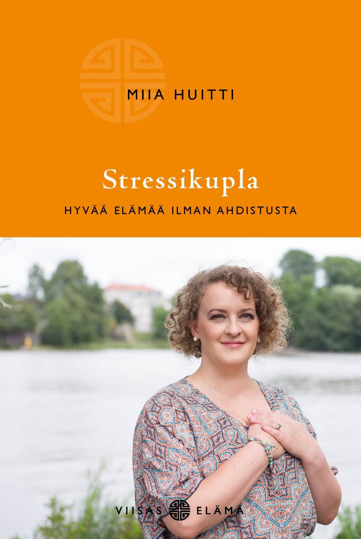 Miia Huitti – kirjailija – stressivalmentaja