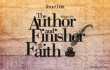 Part 30 - Author and finisher of our faith