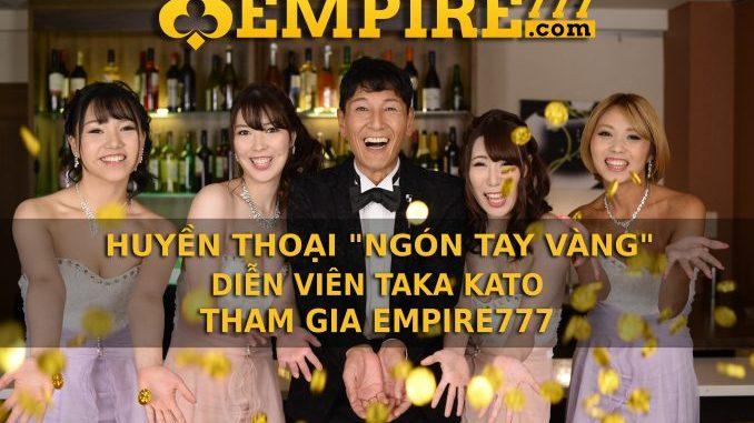 """Huyền thoại """"Ngón Tay Vàng"""" - diễn viên Taka Kato là đại sứ thương hiệu của EMPIRE777"""