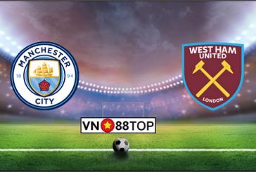 Soi kèo, Tỷ lệ cược Manchester City - West Ham 23h30' 09/02/2020