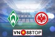 Soi kèo, Tỷ lệ cược Werder Bremen vs Eintracht Frankfurt, 01h30 ngày 04/6/2020