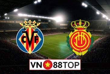 Soi kèo, Tỷ lệ cược Villarreal vs Mallorca, 00h30 ngày 17/06/2020