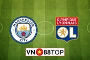 Soi kèo nhà cái, Tỷ lệ cược Manchester City vs Lyon - 02h00 - 16/08/2020