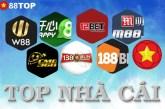 Top nhà cái tốt nhất hiện nay tại Việt Nam