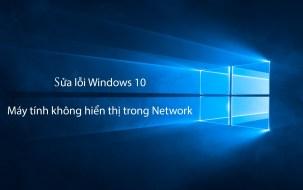 Sửa lỗi Windows 10 không hiển thị trong Network