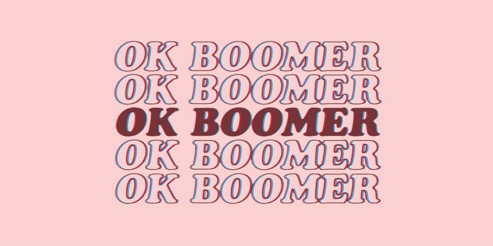 Ok, boomer!